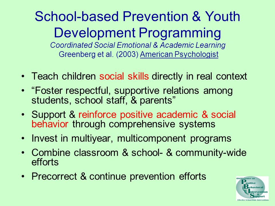 School-based Prevention & Youth Development Programming Coordinated Social Emotional & Academic Learning Greenberg et al. (2003) American Psychologist