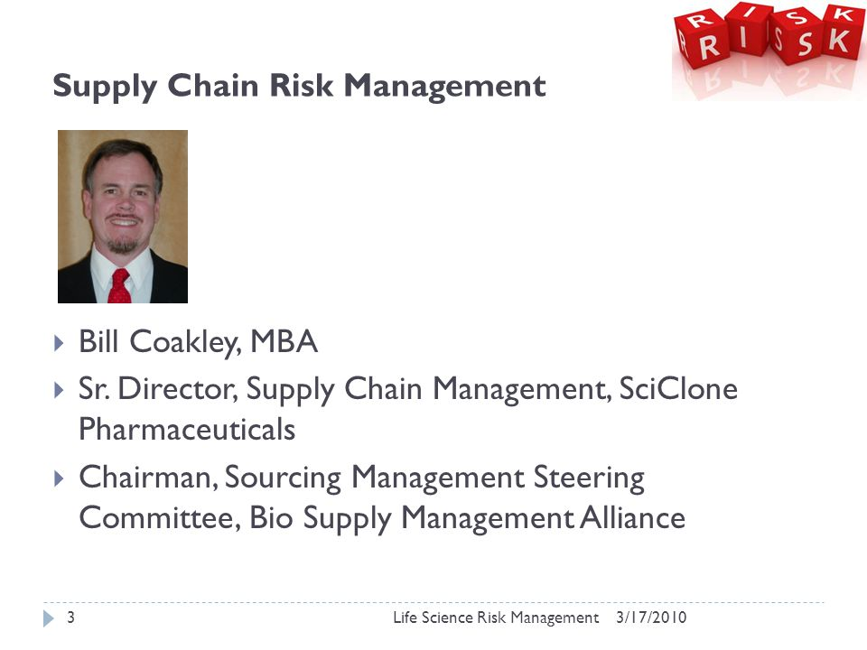 Supply Chain Risk Management  Bill Coakley, MBA  Sr.