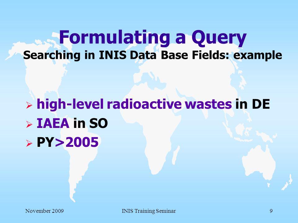 November 2009INIS Training Seminar19 Information Retrieval On-line Help, Manuals, etc.