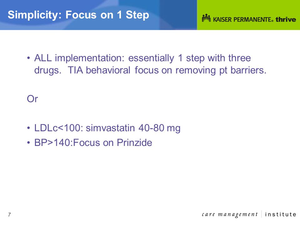 7 Simplicity: Focus on 1 Step ALL implementation: essentially 1 step with three drugs.