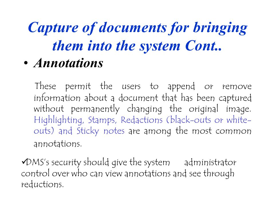 Capture of documents for bringing them into the system Cont..
