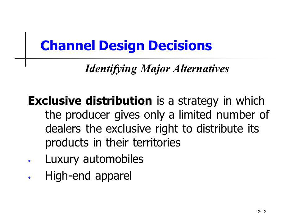 intensive and exclusive distribution Learning objectives describe the factors that affect a firm's channel decisions explain how intensive, exclusive, and selective distribution differ from one another.