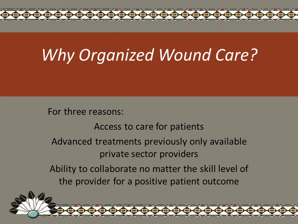 Why Organized Wound Care.