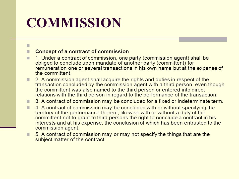 COMMISSION Concept of a contract of commission 1.