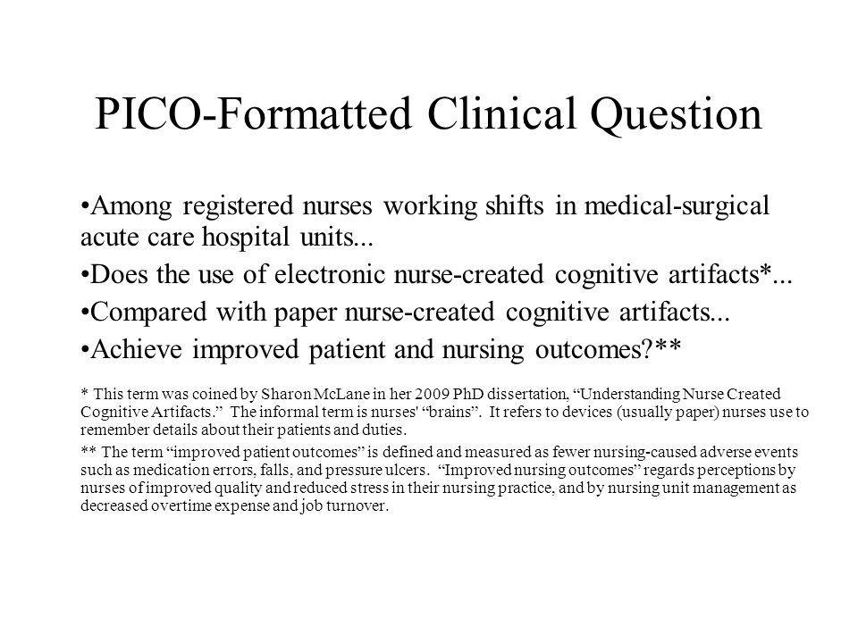 PICO-Formatted Clinical Question Among registered nurses working shifts in medical-surgical acute care hospital units...