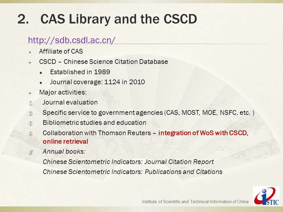 Institute of Scientific and Technical Information of China http://sdb.csdl.ac.cn/  Affiliate of CAS  CSCD – Chinese Science Citation Database Establ