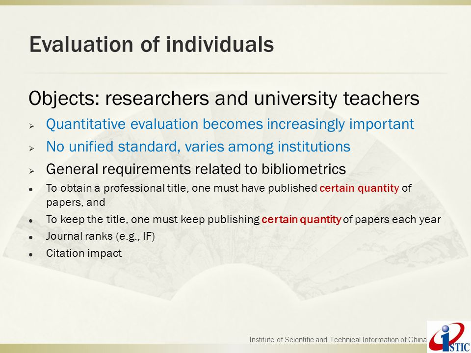 Evaluation of individuals Objects: researchers and university teachers  Quantitative evaluation becomes increasingly important  No unified standard,