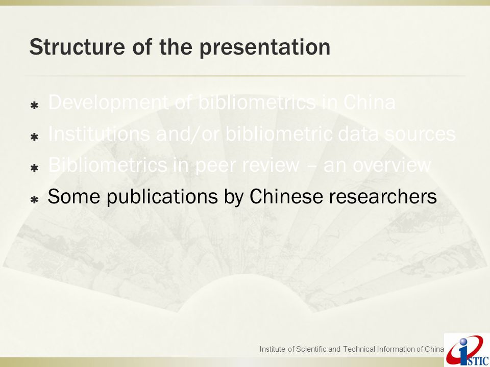 Structure of the presentation  Development of bibliometrics in China  Institutions and/or bibliometric data sources  Bibliometrics in peer review –