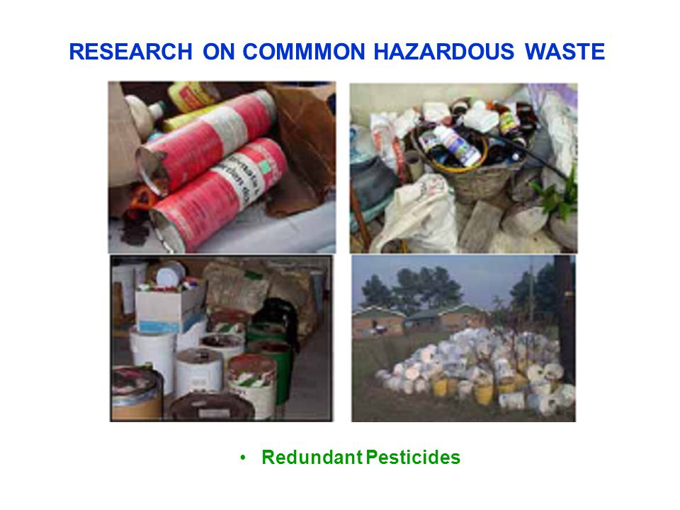 RESEARCH ON COMMMON HAZARDOUS WASTE Redundant Pesticides