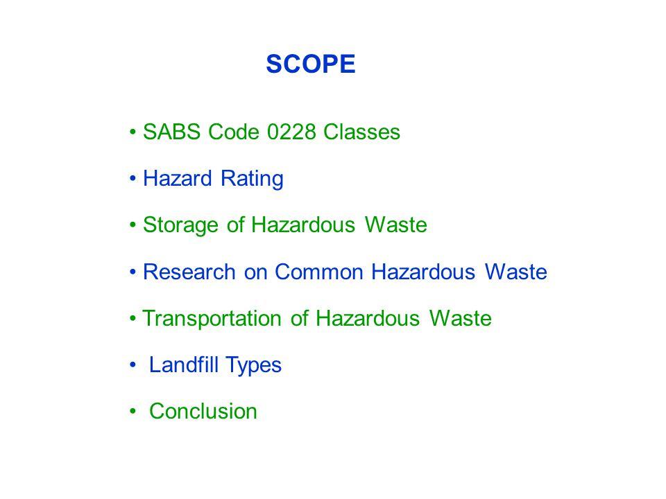 SCOPE SABS Code 0228 Classes Hazard Rating Storage of Hazardous Waste Research on Common Hazardous Waste Transportation of Hazardous Waste Landfill Ty