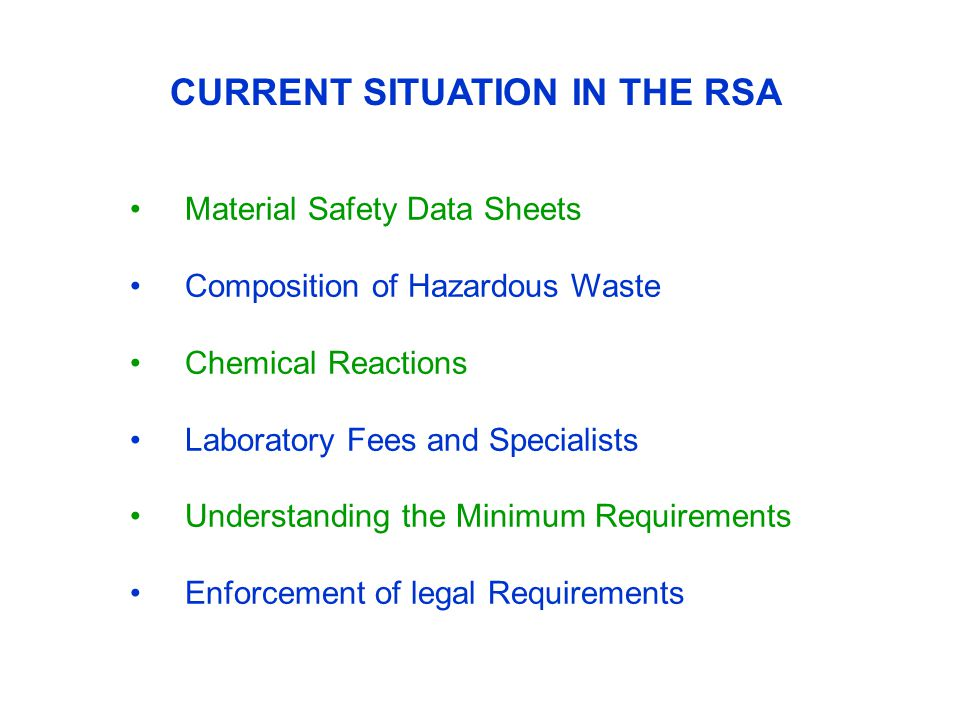 CURRENT SITUATION IN THE RSA Material Safety Data Sheets Composition of Hazardous Waste Chemical Reactions Laboratory Fees and Specialists Understandi