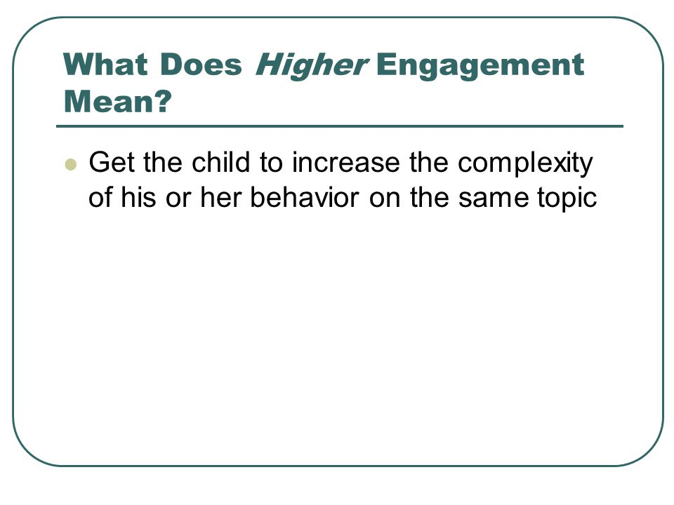 What Does Higher Engagement Mean.