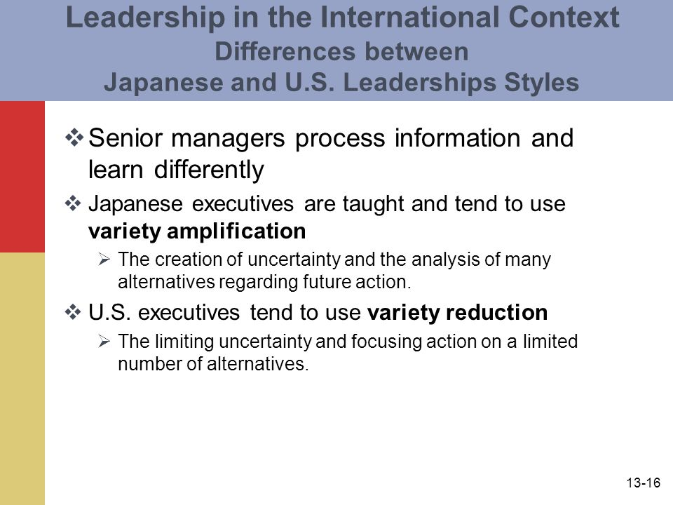 13-16 Leadership in the International Context Differences between Japanese and U.S.