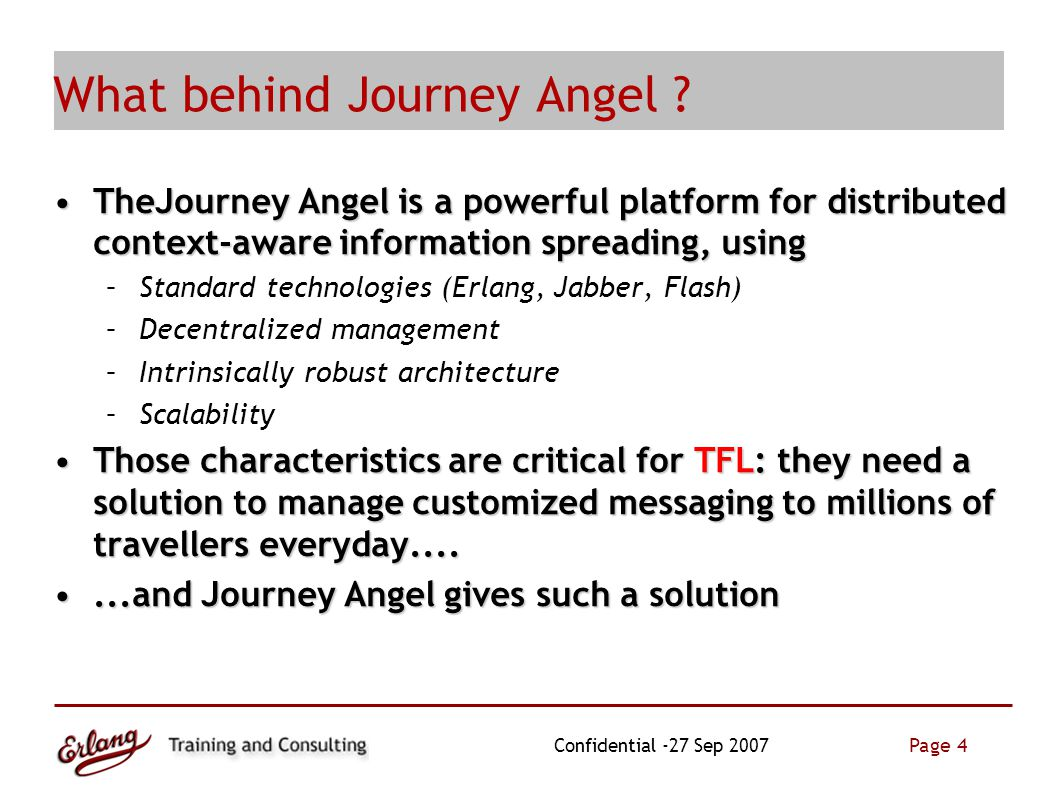 Page 4 Confidential -27 Sep 2007 What behind Journey Angel .