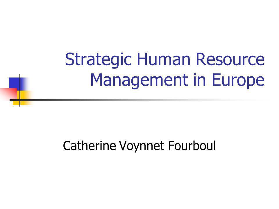 Strategic Human Resource Management in Europe Catherine Voynnet Fourboul