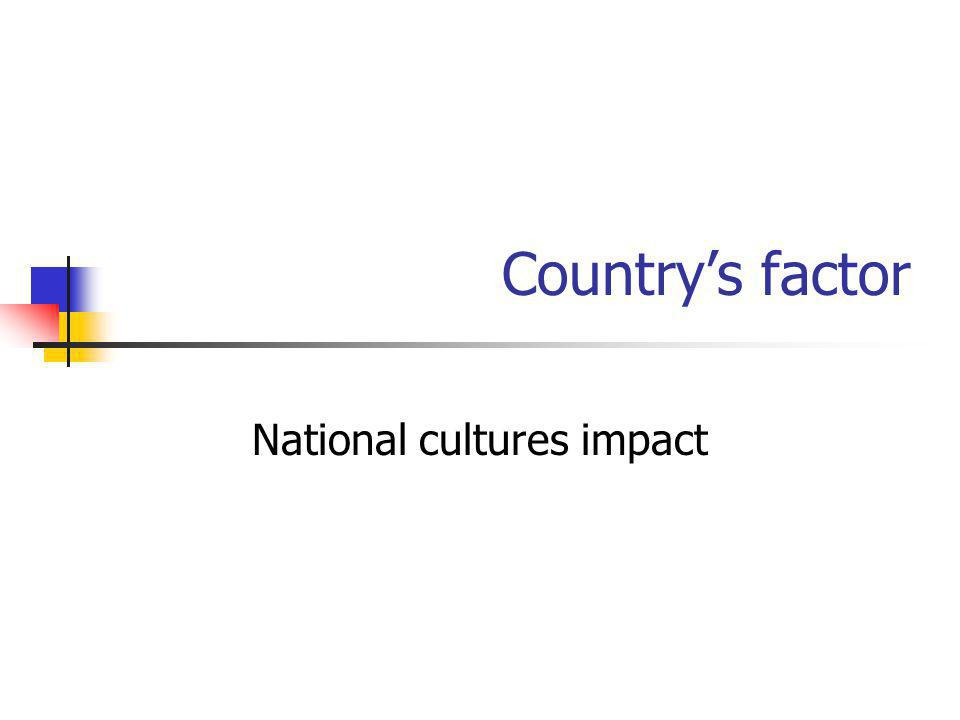 Country's factor National cultures impact