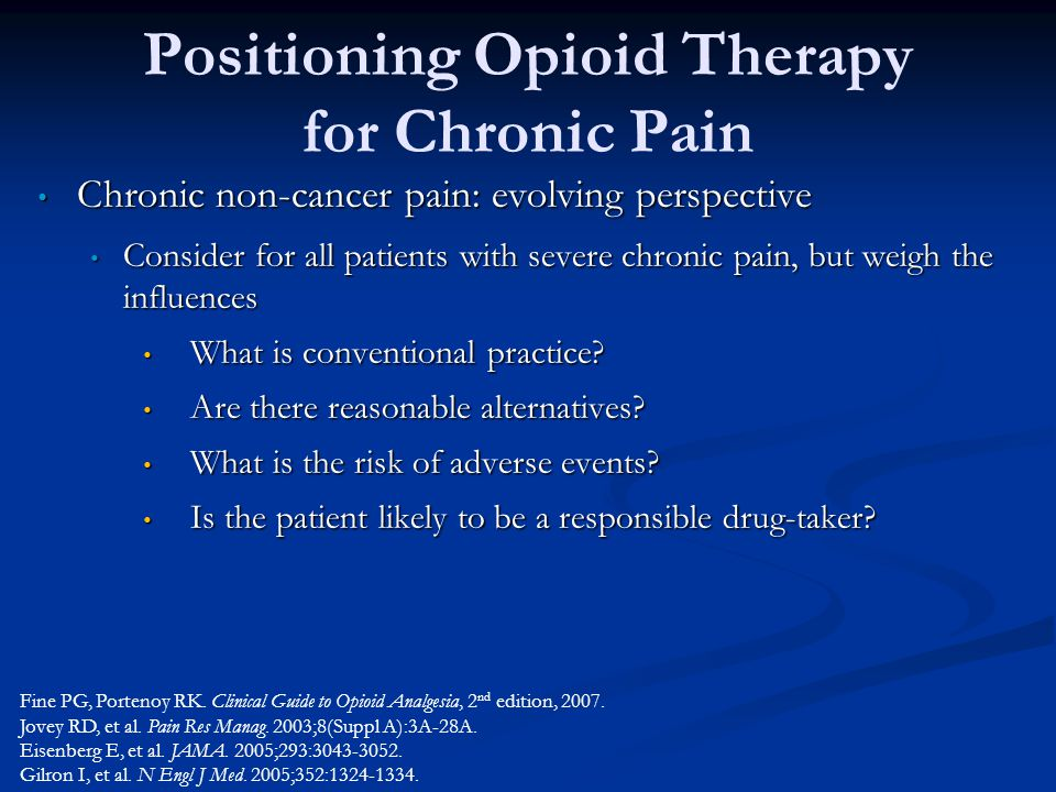 Positioning Opioid Therapy for Chronic Pain Chronic non-cancer pain: evolving perspective Chronic non-cancer pain: evolving perspective Consider for a