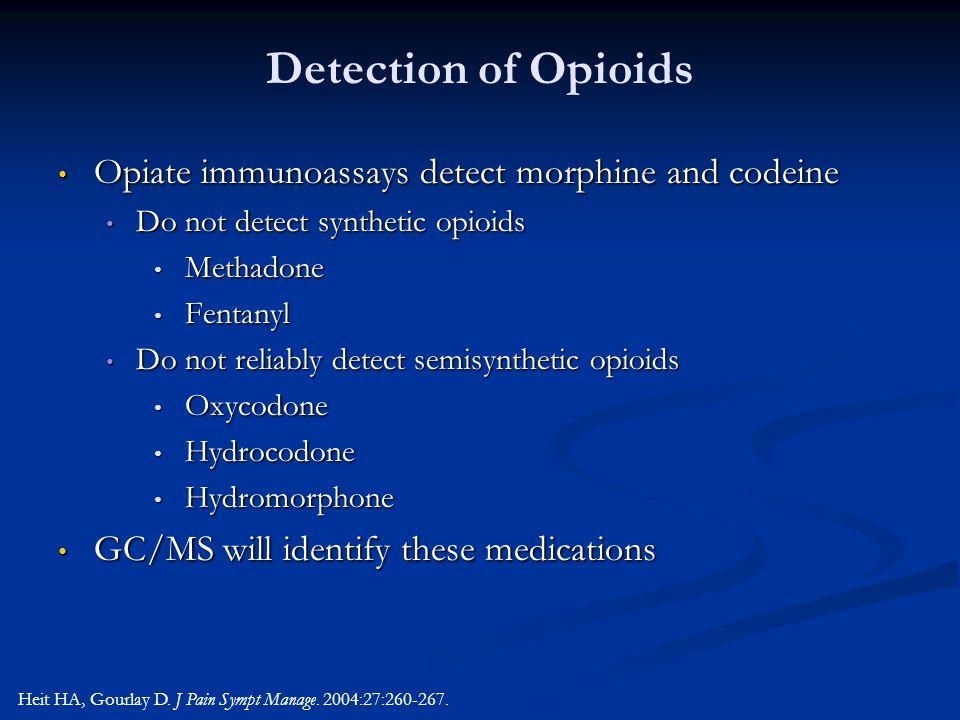 Detection of Opioids Opiate immunoassays detect morphine and codeine Opiate immunoassays detect morphine and codeine Do not detect synthetic opioids D