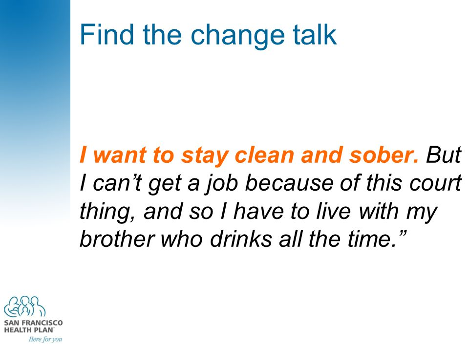 Find the change talk I want to stay clean and sober.
