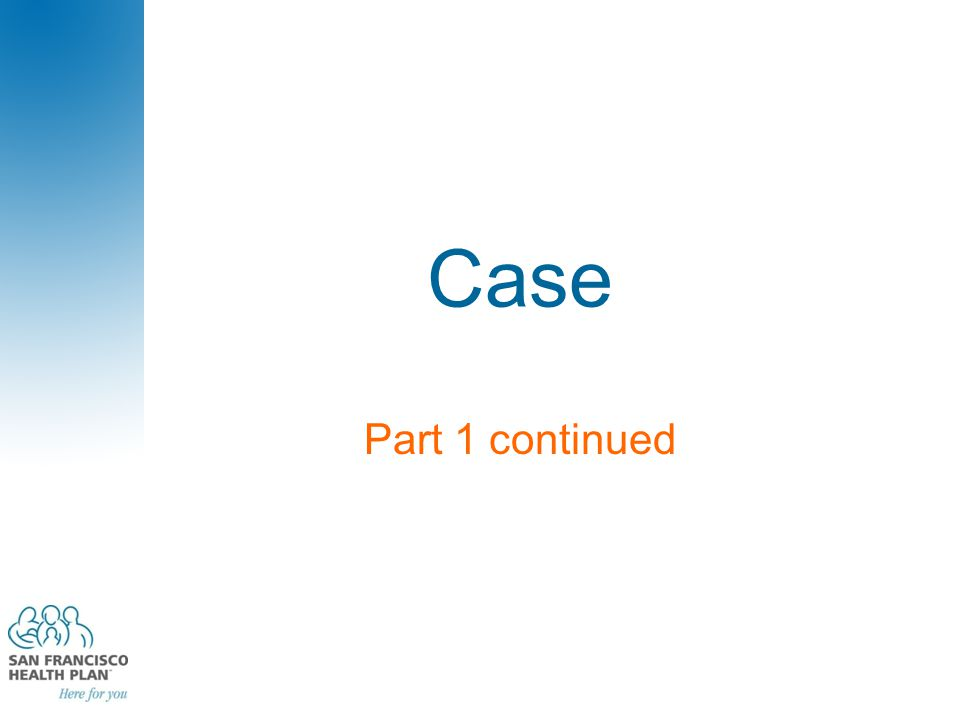 Case Part 1 continued