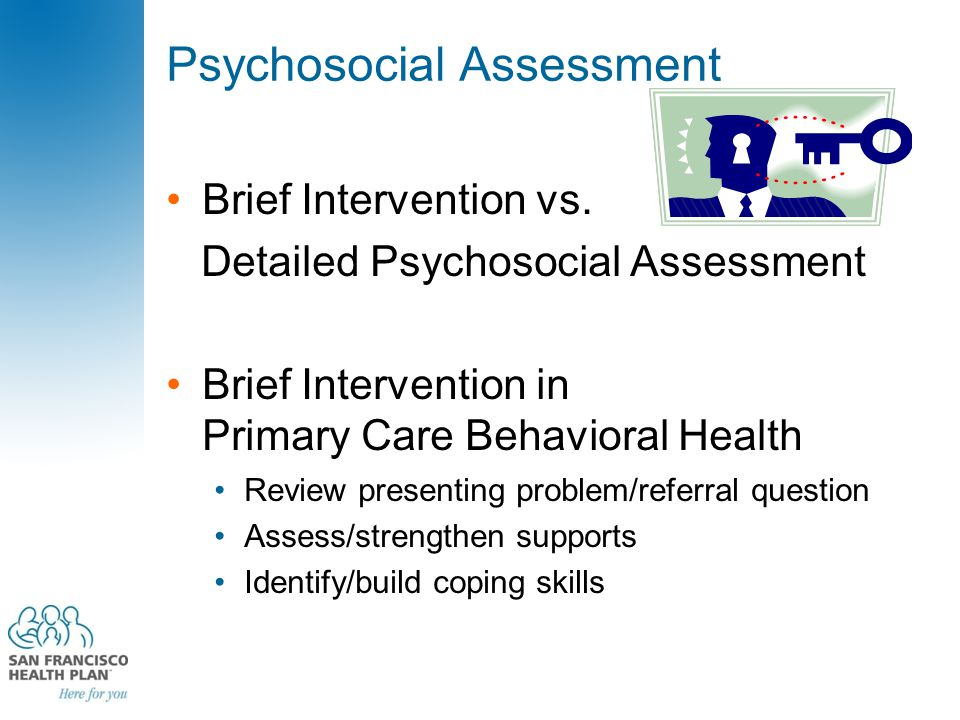 Psychosocial Assessment Brief Intervention vs. Detailed Psychosocial Assessment Brief Intervention in Primary Care Behavioral Health Review presenting