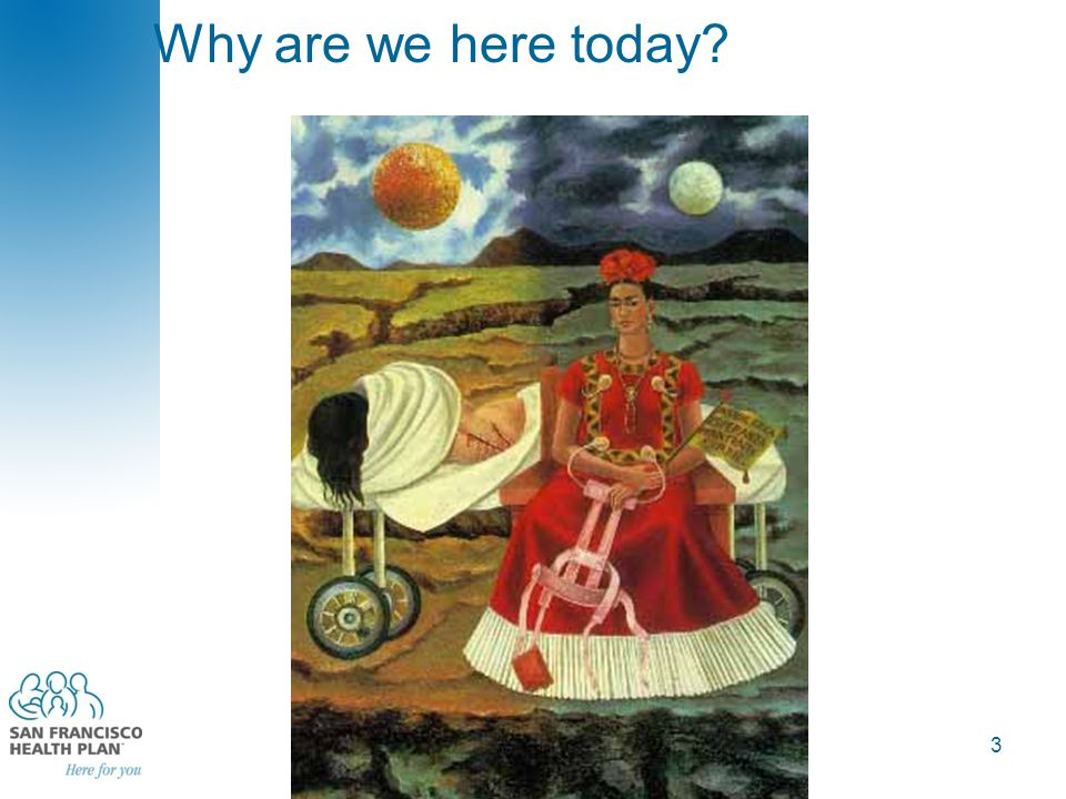 Why are we here today? 3