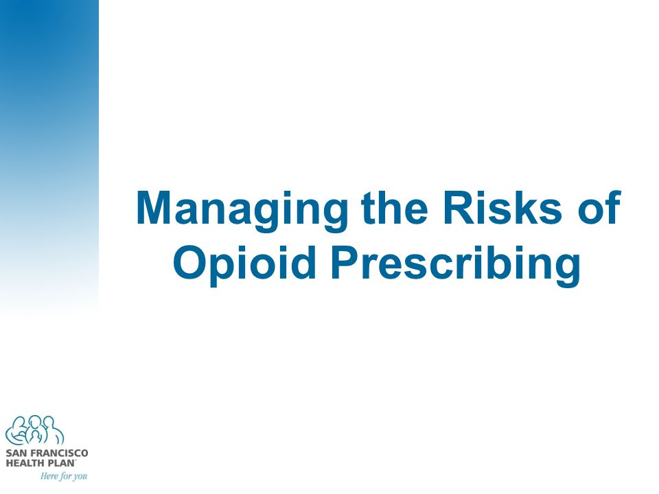 Managing the Risks of Opioid Prescribing