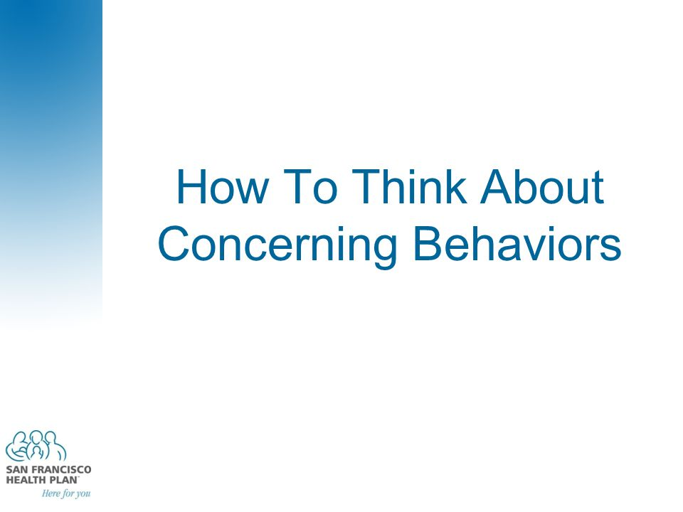 How To Think About Concerning Behaviors