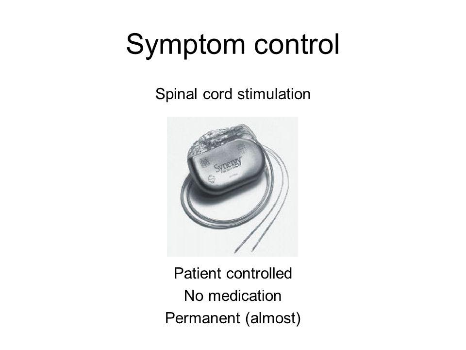 Symptom control Spinal cord stimulation Patient controlled No medication Permanent (almost)