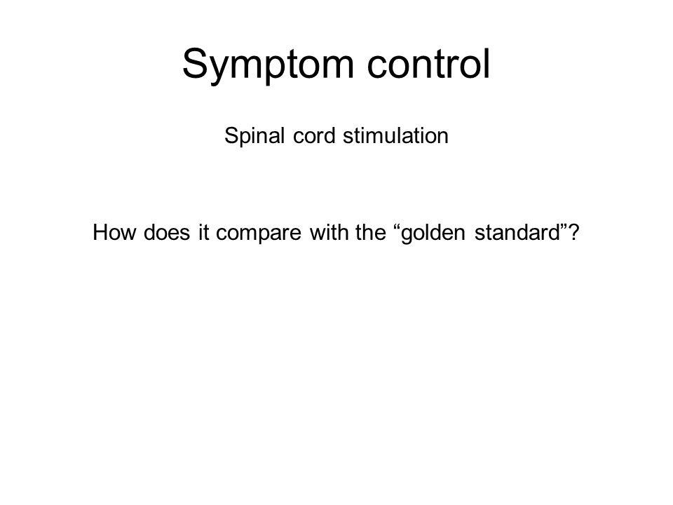 Symptom control Spinal cord stimulation How does it compare with the golden standard ?