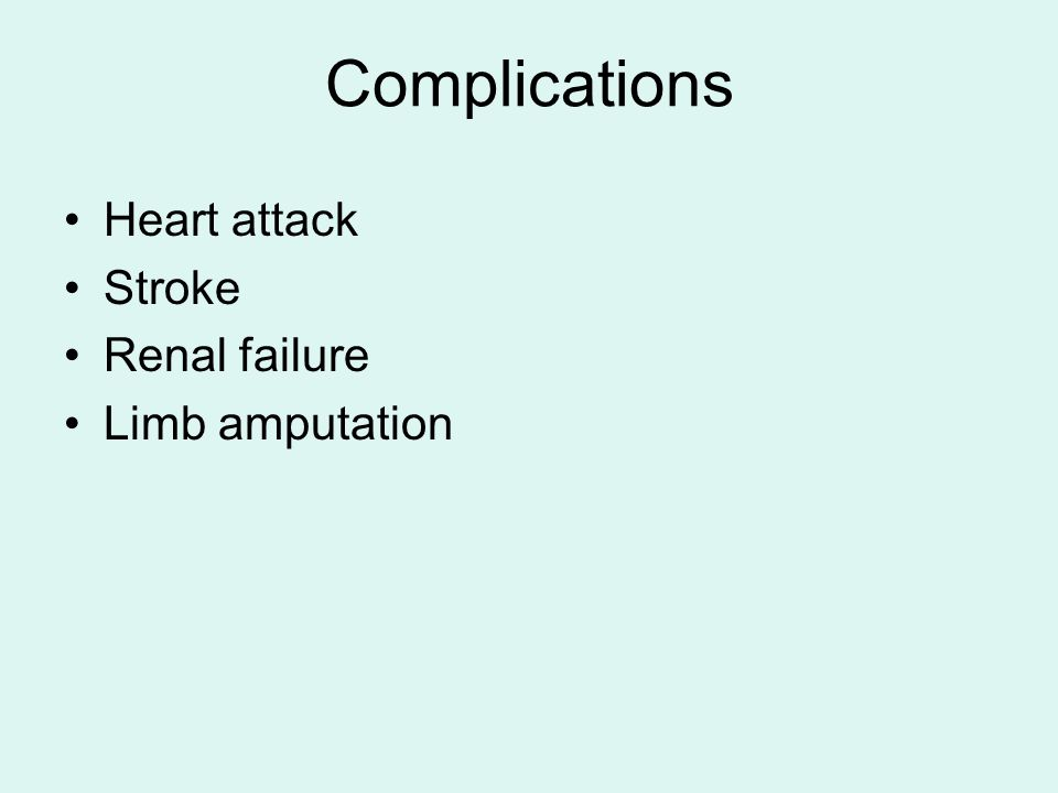 Complications Heart attack Stroke Renal failure Limb amputation