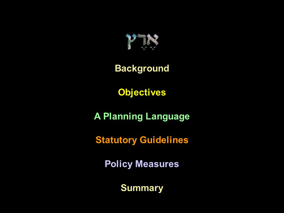 Background Objectives A Planning Language Statutory Guidelines Policy Measures Summary