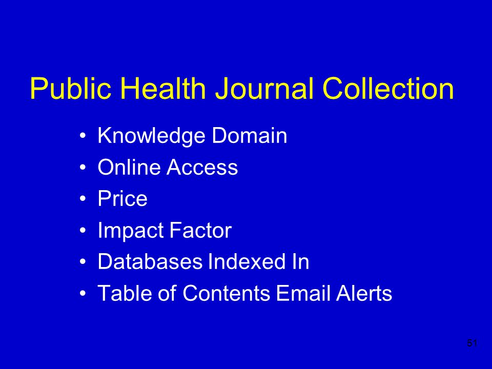 51 Public Health Journal Collection Knowledge Domain Online Access Price Impact Factor Databases Indexed In Table of Contents Email Alerts