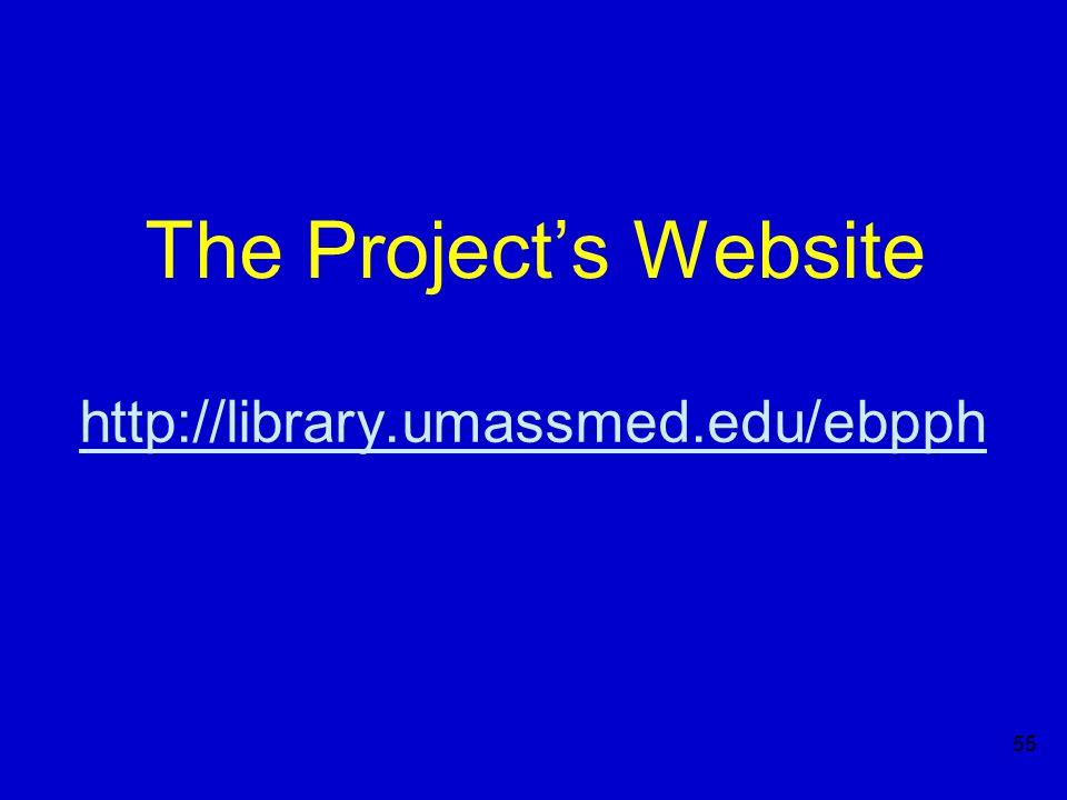55 The Project's Website http://library.umassmed.edu/ebpph