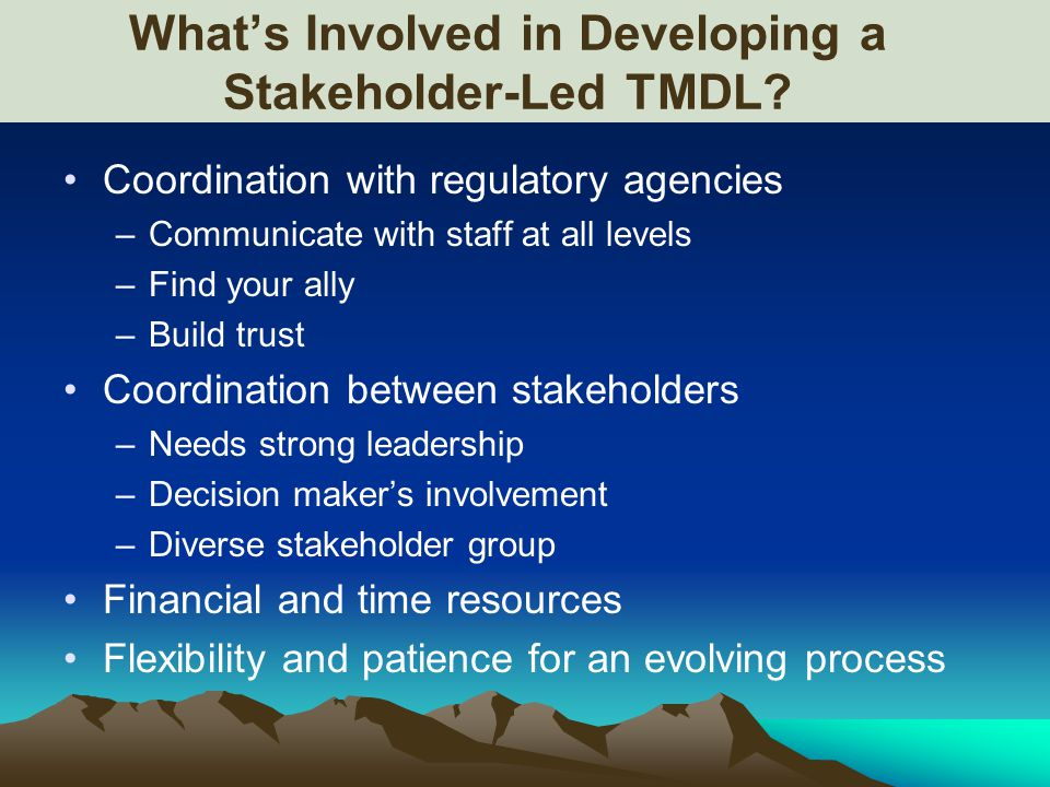What's Involved in Developing a Stakeholder-Led TMDL.