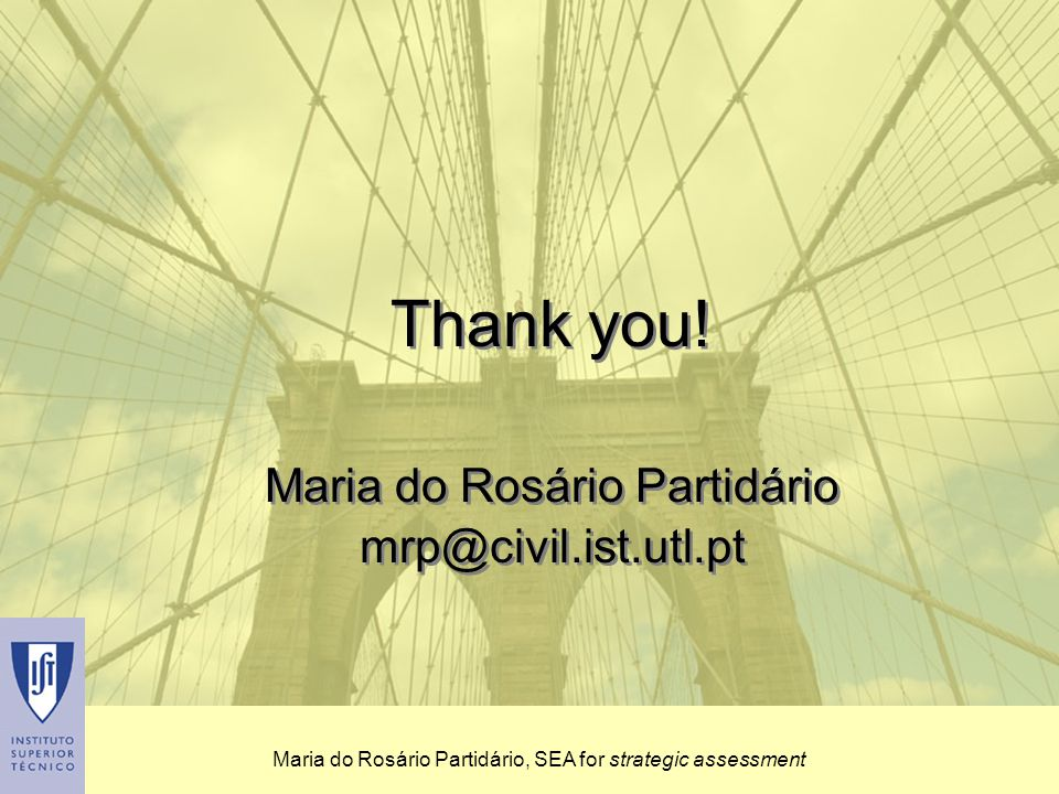 Maria do Rosário Partidário, SEA for strategic assessment Thank you.