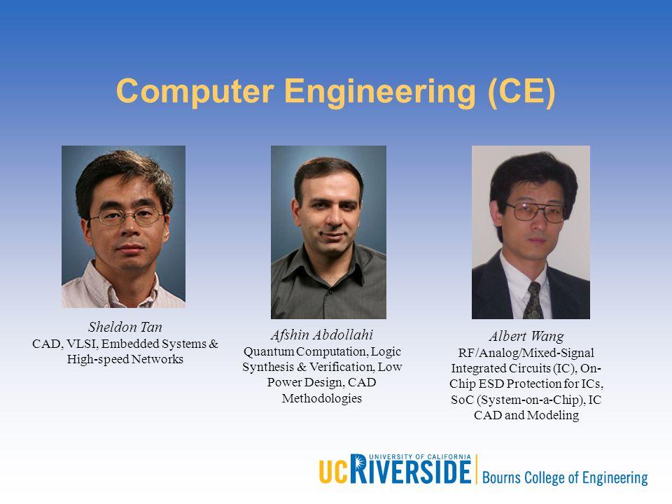 Sheldon Tan CAD, VLSI, Embedded Systems & High-speed Networks Afshin Abdollahi Quantum Computation, Logic Synthesis & Verification, Low Power Design,
