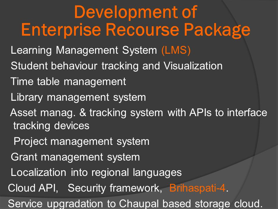 Development of Enterprise Recourse Package Learning Management System (LMS) Student behaviour tracking and Visualization Time table management Library management system Asset manag.