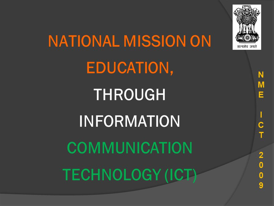 NATIONAL MISSION ON EDUCATION, THROUGH INFORMATION COMMUNICATION TECHNOLOGY (ICT) NMEICT2009NMEICT2009