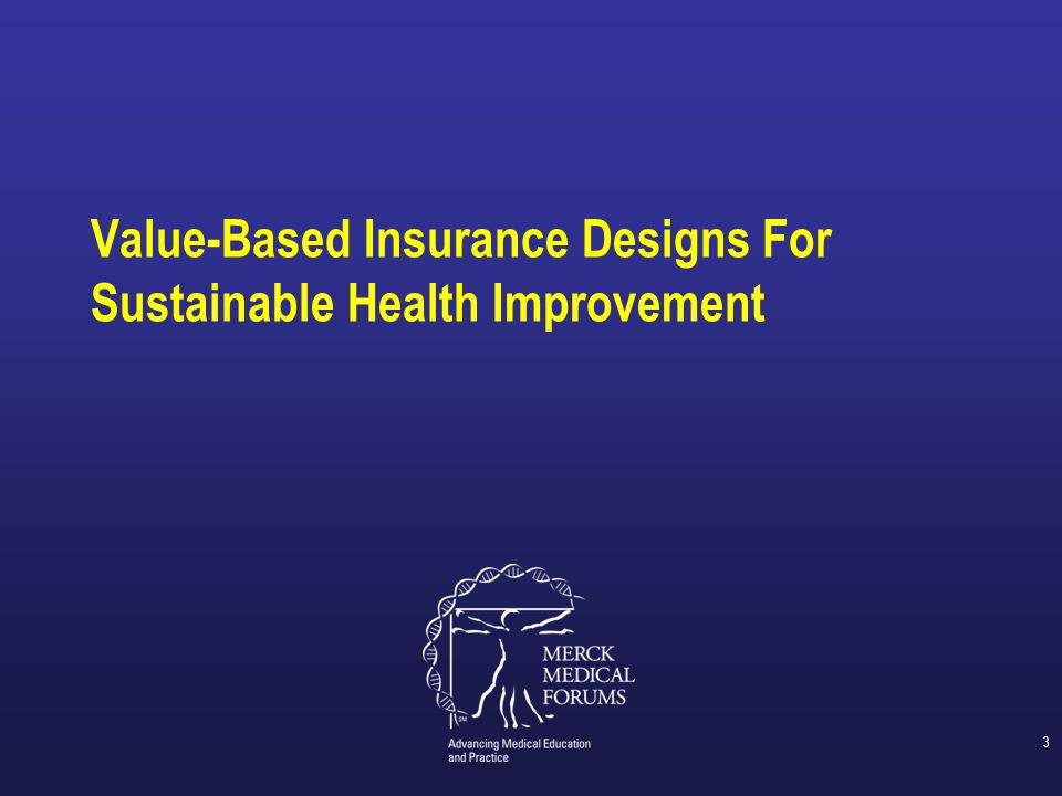 4 Terminology  A variety of terms are used in the literature to describe this health management strategy: – Value-based insurance design (VBID) 1 – Value-based benefit design (VBBD) 2 – Value-based design (VBD) 3  This program will use the term VBID 1.