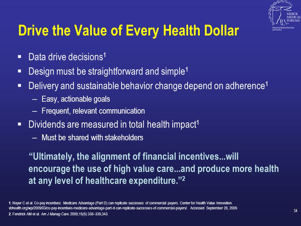Drive the Value of Every Health Dollar  Data drive decisions 1  Design must be straightforward and simple 1  Delivery and sustainable behavior chan