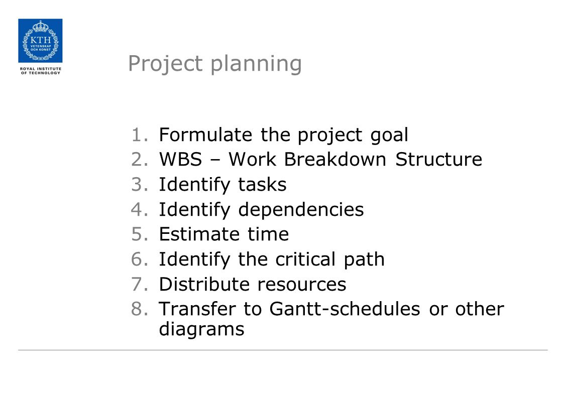 Project planning 1. Formulate the project goal 2.