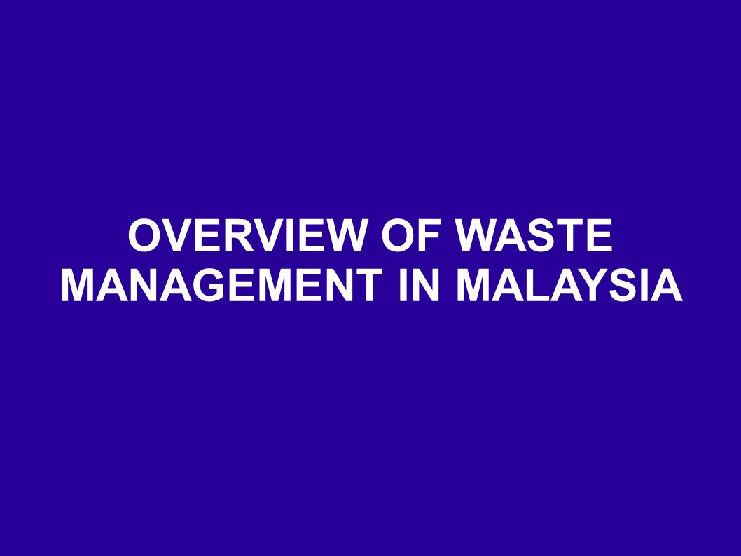 WASTE MANAGEMENT IN 11 th MALAYSIA PLAN