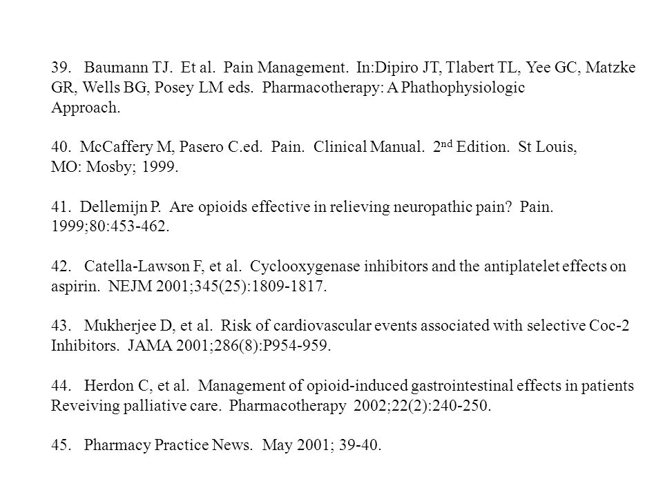 39.Baumann TJ. Et al. Pain Management. In:Dipiro JT, Tlabert TL, Yee GC, Matzke GR, Wells BG, Posey LM eds. Pharmacotherapy: A Phathophysiologic Appro