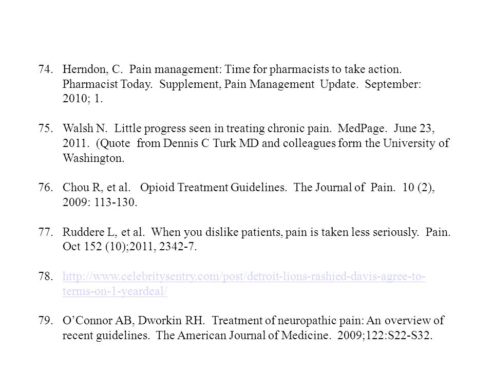 74.Herndon, C. Pain management: Time for pharmacists to take action. Pharmacist Today. Supplement, Pain Management Update. September: 2010; 1. 75.Wals