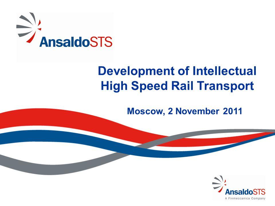 Development of Intellectual High Speed Rail Transport Moscow, 2 November 2011