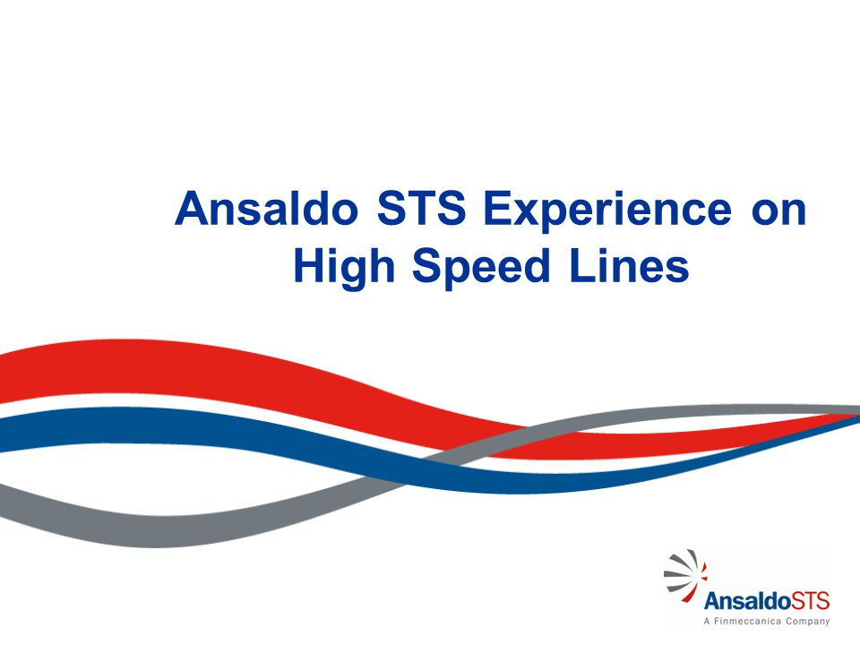 Ansaldo STS Experience on High Speed Lines