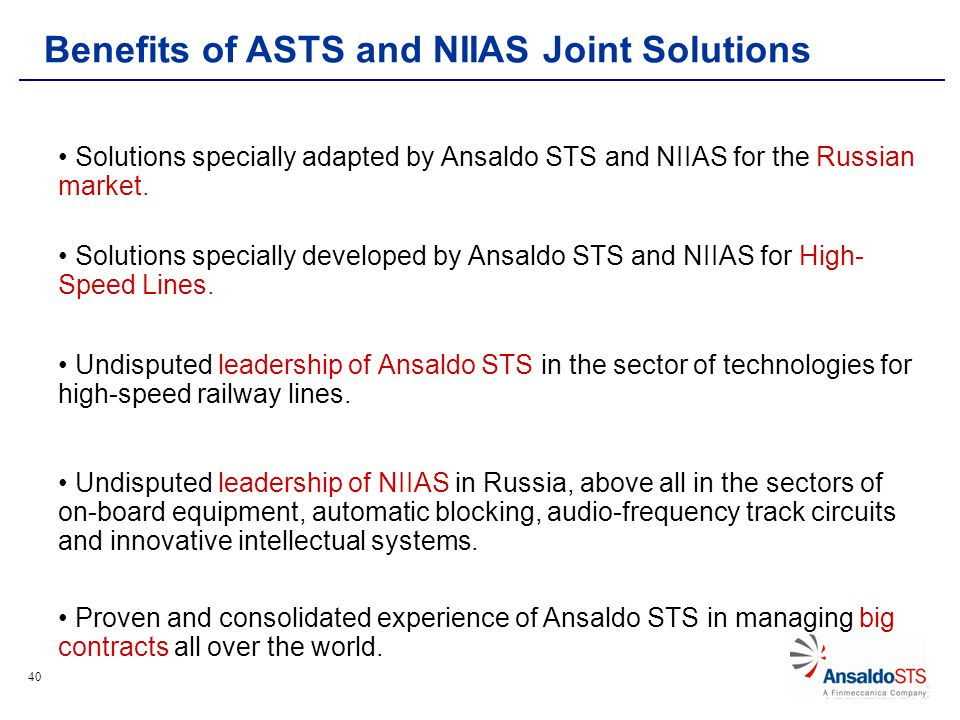 40 Solutions specially adapted by Ansaldo STS and NIIAS for the Russian market.