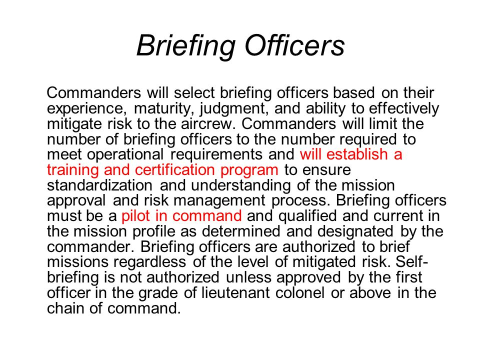Step Two: Mission Planning and Briefing This step involves detailed planning, risk assessment and risk mitigation by the aircrew and review by the bri