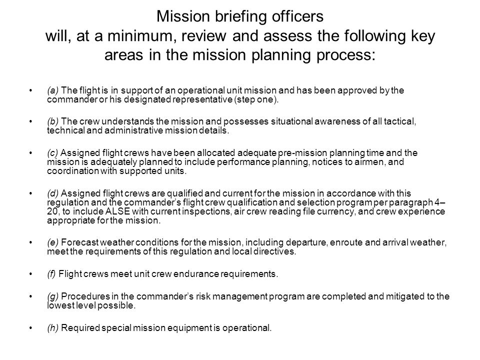 Briefing Officers Commanders will select briefing officers based on their experience, maturity, judgment, and ability to effectively mitigate risk to